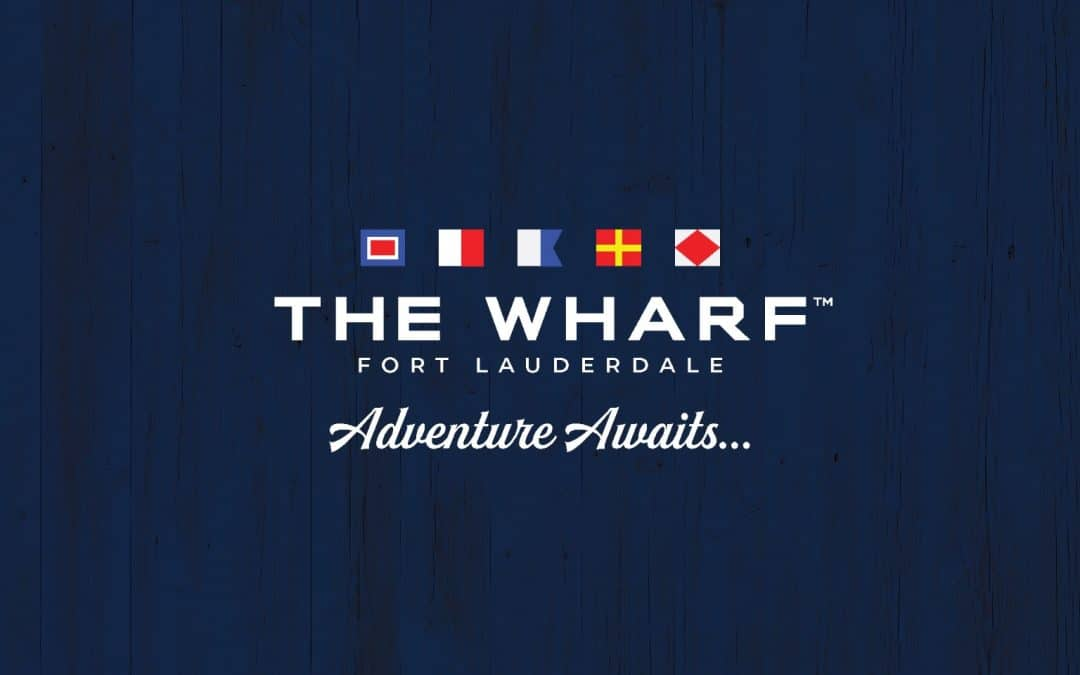 "Miami's Top Culinary and Entertainment Venue ""The Wharf"" Announces Plans To Open In Fort Lauderdale"